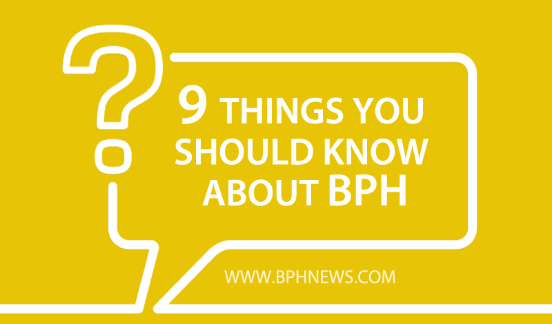 9 things you should know about bph